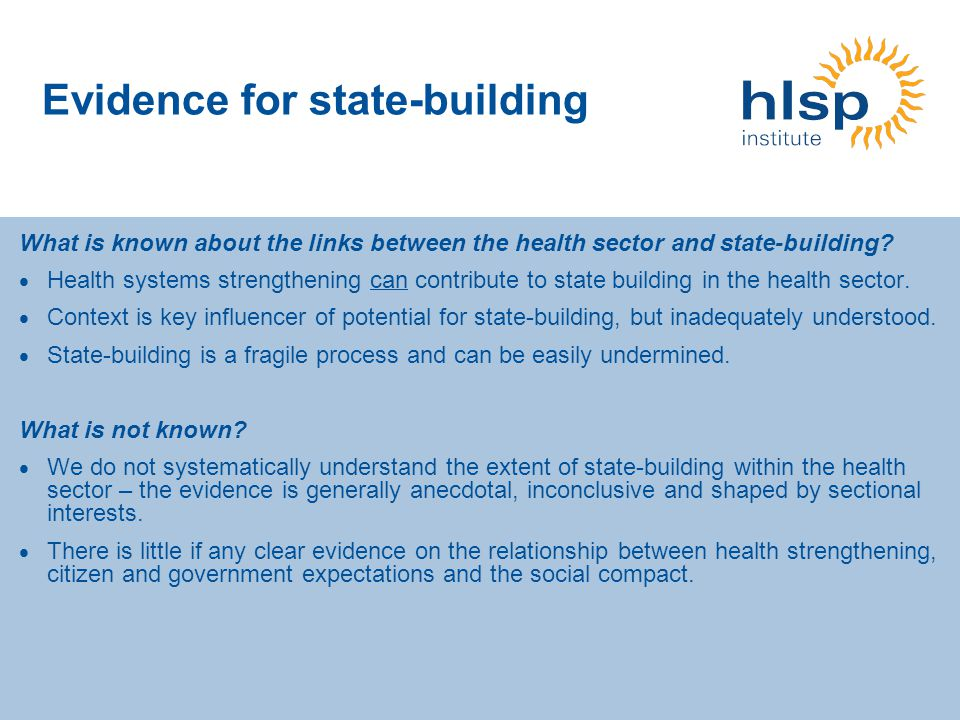 Evidence for state-building What is known about the links between the health sector and state-building.