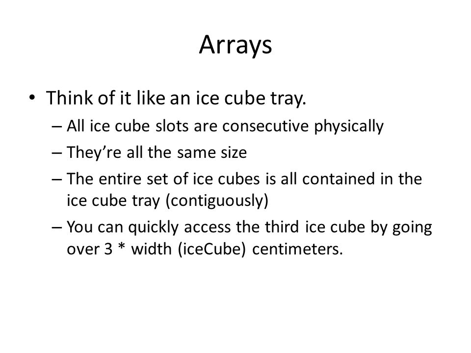 Primitive Arrays In C++, there are a few different ways to declare primitive (int, double, char, etc.) arrays: int someArray[5]; Allocates but does not initialize 5 contiguous ints.