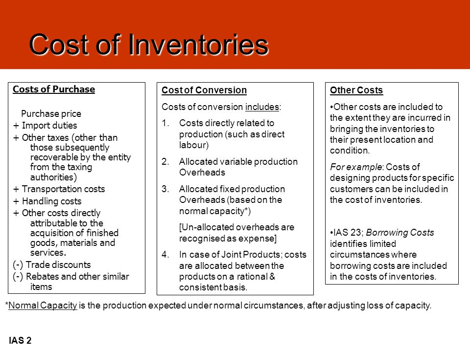 IAS 2 The cost of inventories of items (other than those which are not ordinarily interchangeable and goods or services produced and segregated for specific projects) should be assigned by using the FIFO or weighted average cost formula.