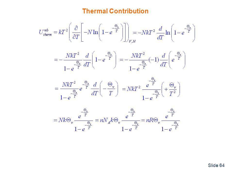Slide 64 Thermal Contribution