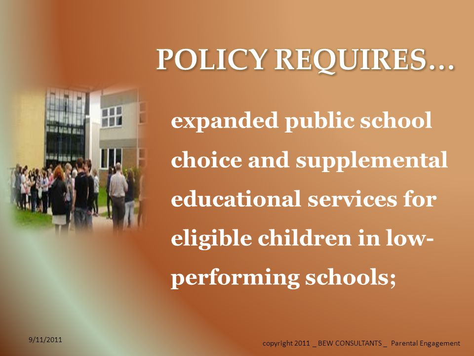 9/11/2011 expanded public school choice and supplemental educational services for eligible children in low- performing schools;