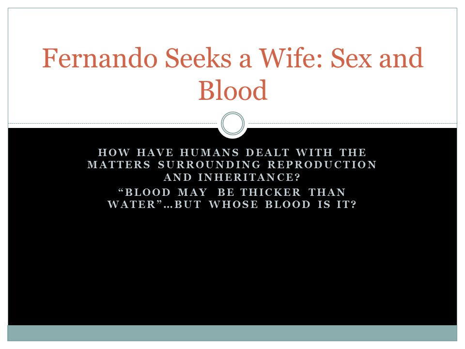 Marriage, Family and Household… Fernando has lost his wife.