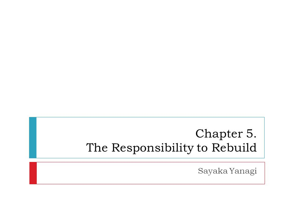 Chapter 5. The Responsibility to Rebuild Sayaka Yanagi