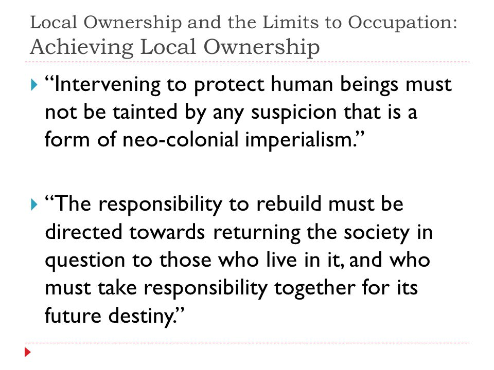 Intervening to protect human beings must not be tainted by any suspicion that is a form of neo-colonial imperialism.