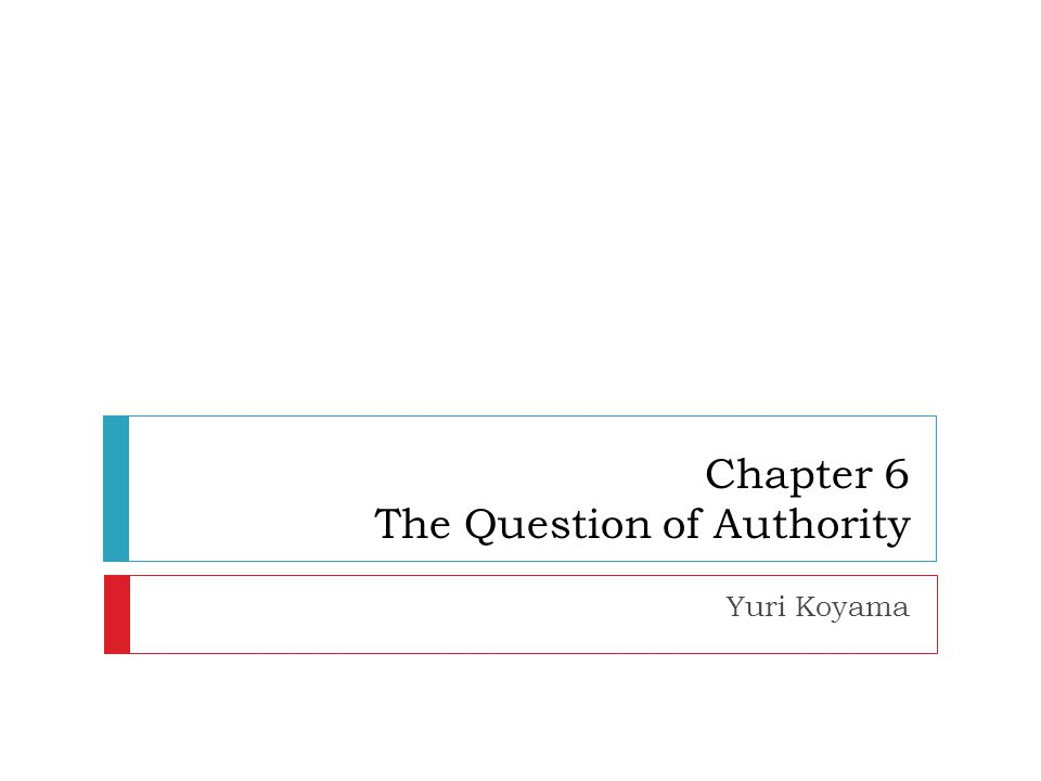 Chapter 6 The Question of Authority Yuri Koyama