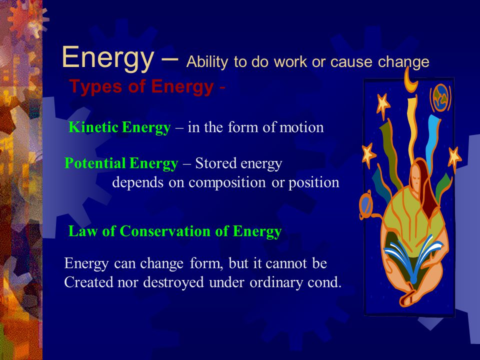 Matter & Energy a. Matter – Occupies space and has mass. Inertia – Resistance to change in motion. Weight Vs. Mass - Weight is the measure of gravitat