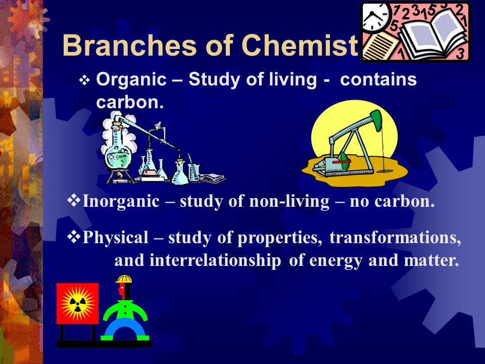 Categories of Science i. Biological – ii. Physical - Concerned with non living things Concerned with living things