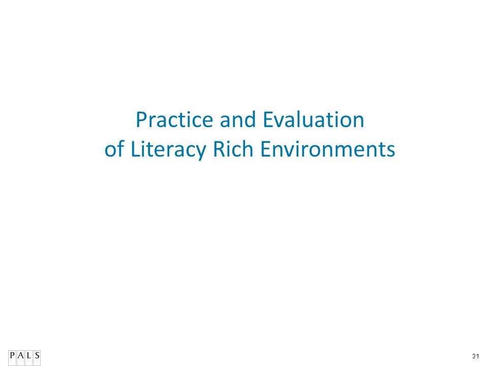 31 Practice and Evaluation of Literacy Rich Environments