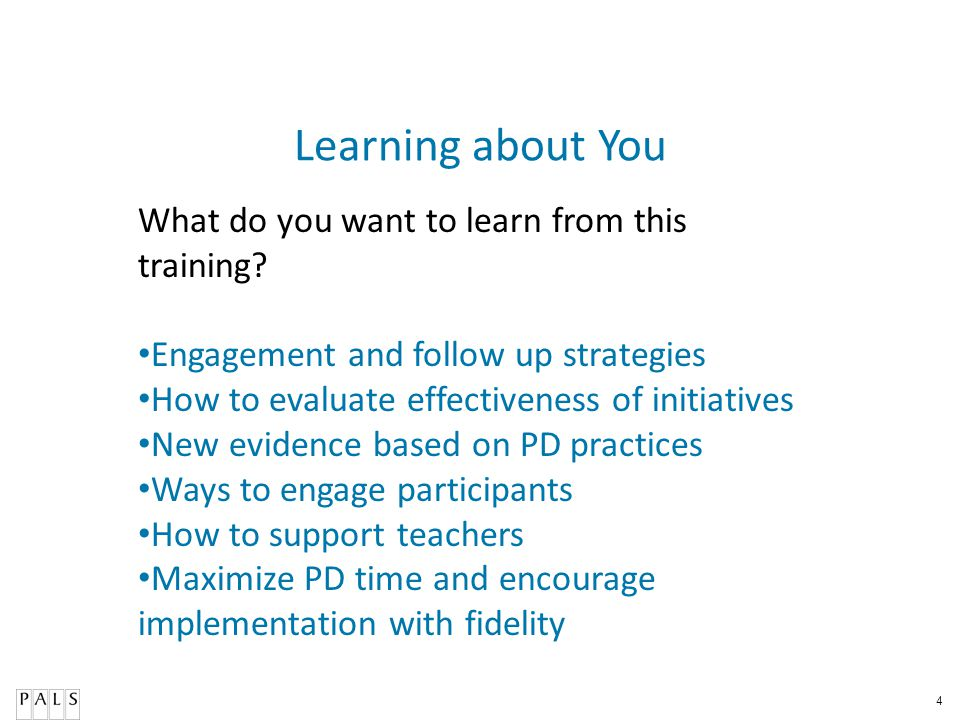 4 Learning about You What do you want to learn from this training? Engagement and follow up strategies How to evaluate effectiveness of initiatives Ne