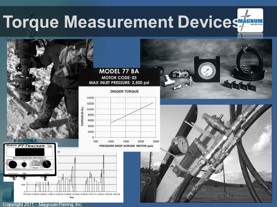 Copyright 2011 – Magnum Piering, Inc. Torque Measurement Devices