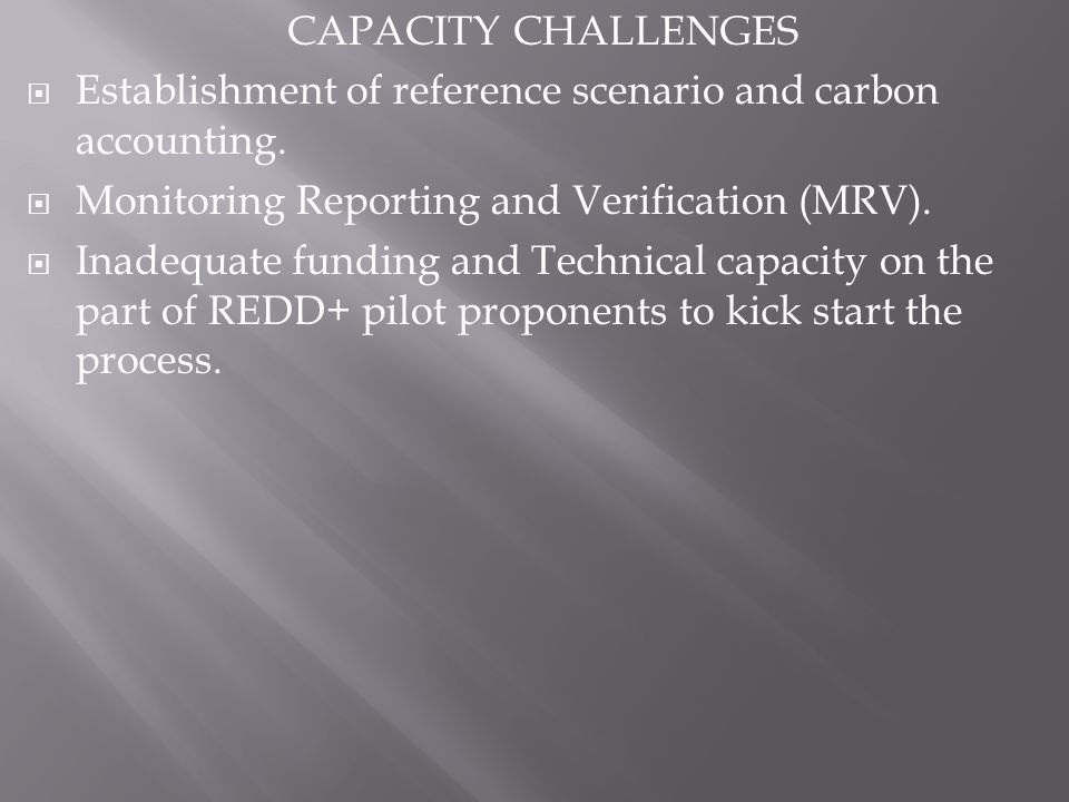 CAPACITY CHALLENGES Establishment of reference scenario and carbon accounting.