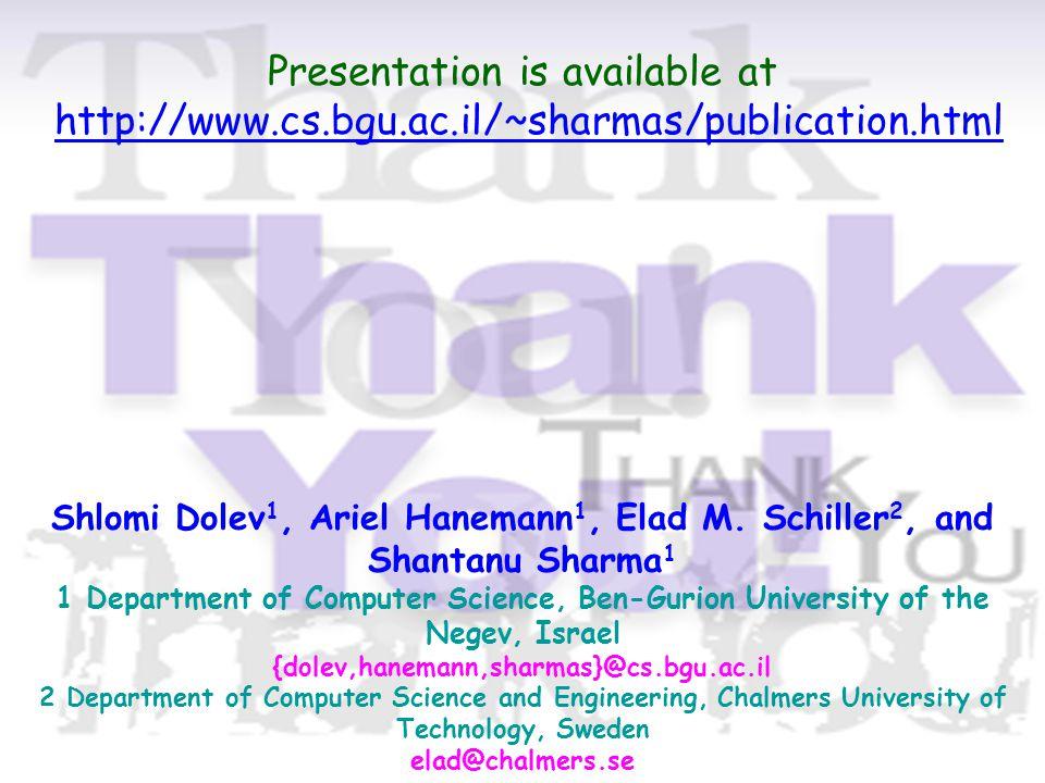 Shlomi Dolev 1, Ariel Hanemann 1, Elad M.