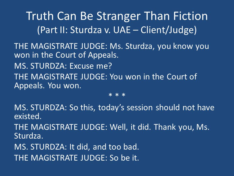 Truth Can Be Stranger Than Fiction (Part II: Sturdza v.