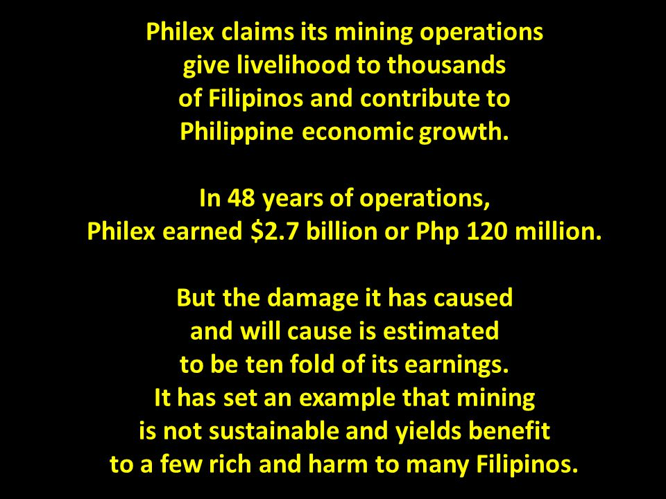 Philex claims its mining operations give livelihood to thousands of Filipinos and contribute to Philippine economic growth.