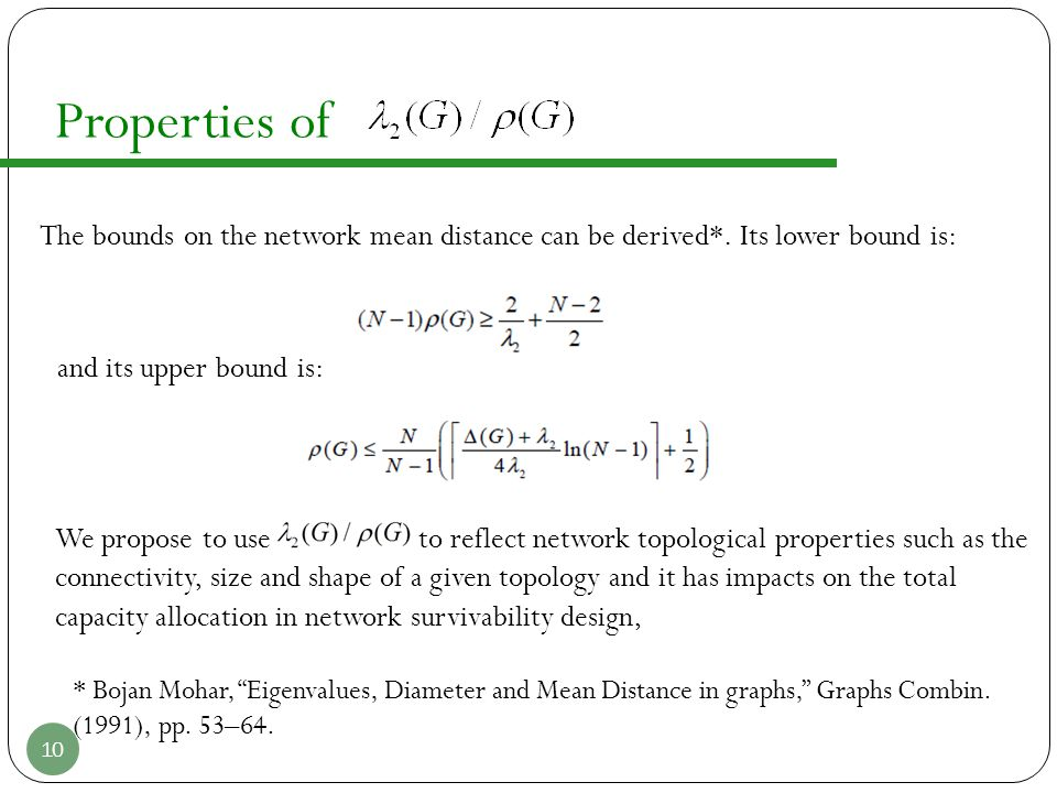 Properties of 10 The bounds on the network mean distance can be derived*. Its lower bound is: and its upper bound is: We propose to use to reflect net