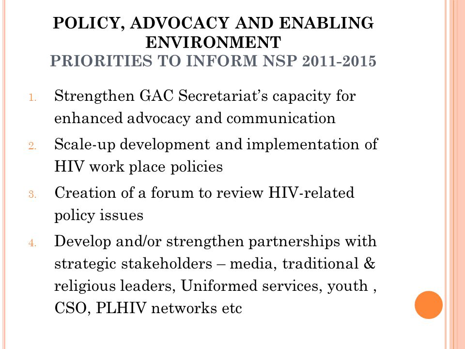 POLICY, ADVOCACY AND ENABLING ENVIRONMENT PRIORITIES TO INFORM NSP 2011-2015 1.