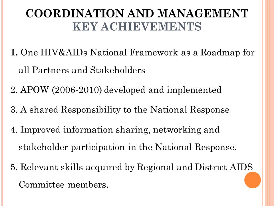 COORDINATION AND MANAGEMENT KEY ACHIEVEMENTS 1.