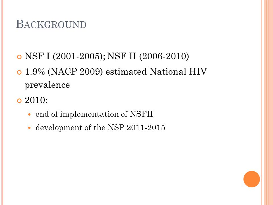 1.National AIDS Spending Assessment (NASA) 2007 & 2008 conducted and disseminated 2.