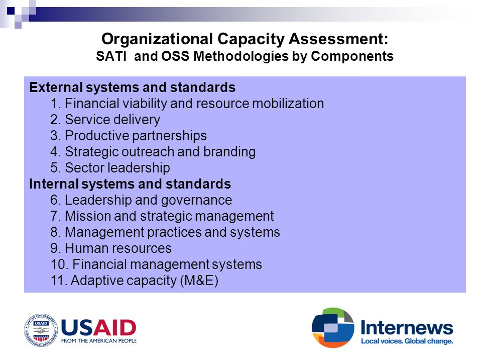 Organizational Capacity Assessment: SATI and OSS Methodologies by Components External systems and standards 1. Financial viability and resource mobili