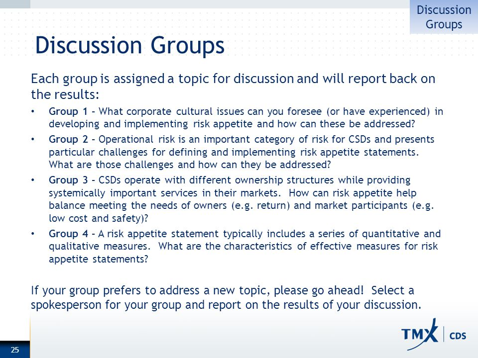 Discussion Groups Each group is assigned a topic for discussion and will report back on the results: Group 1 – What corporate cultural issues can you