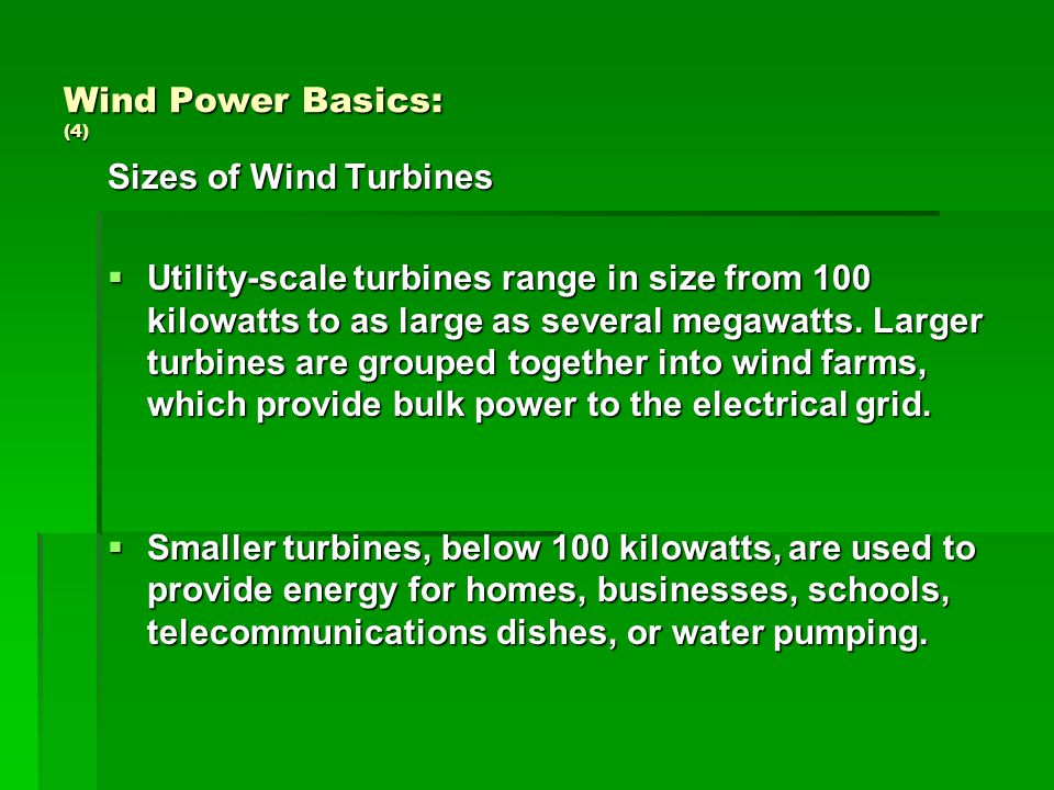 Wind Facts: Noise Modern turbines are relatively quietModern turbines are relatively quiet Rule of thumb – stay about 3x hub- height away from housesRule of thumb – stay about 3x hub- height away from houses