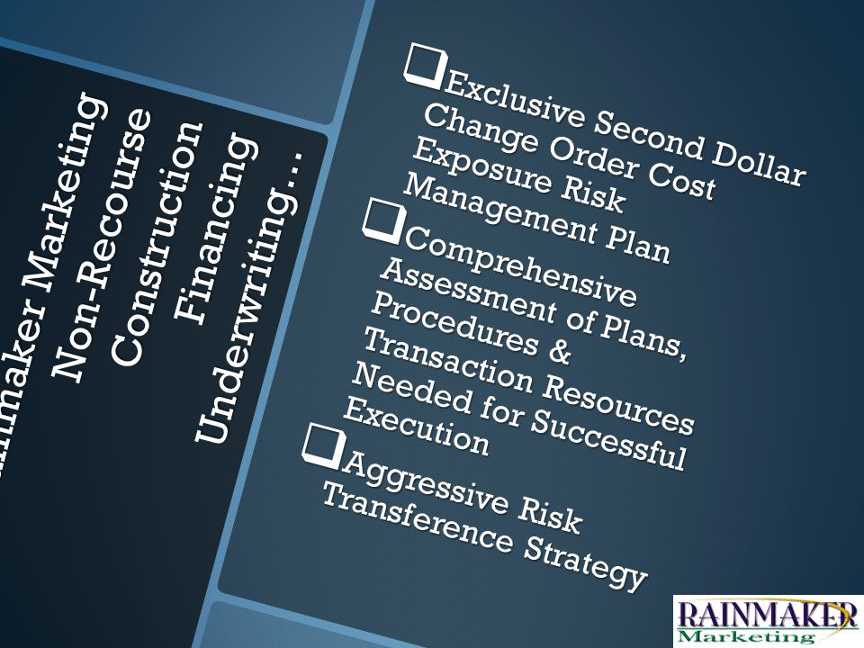 Rainmaker Marketing Underwriting Property Types… All Commercial Income- Producing Property Types Supported, But Focus is on: Senior Housing – ALZ, ALCF, ILF, CCRC, Etc.