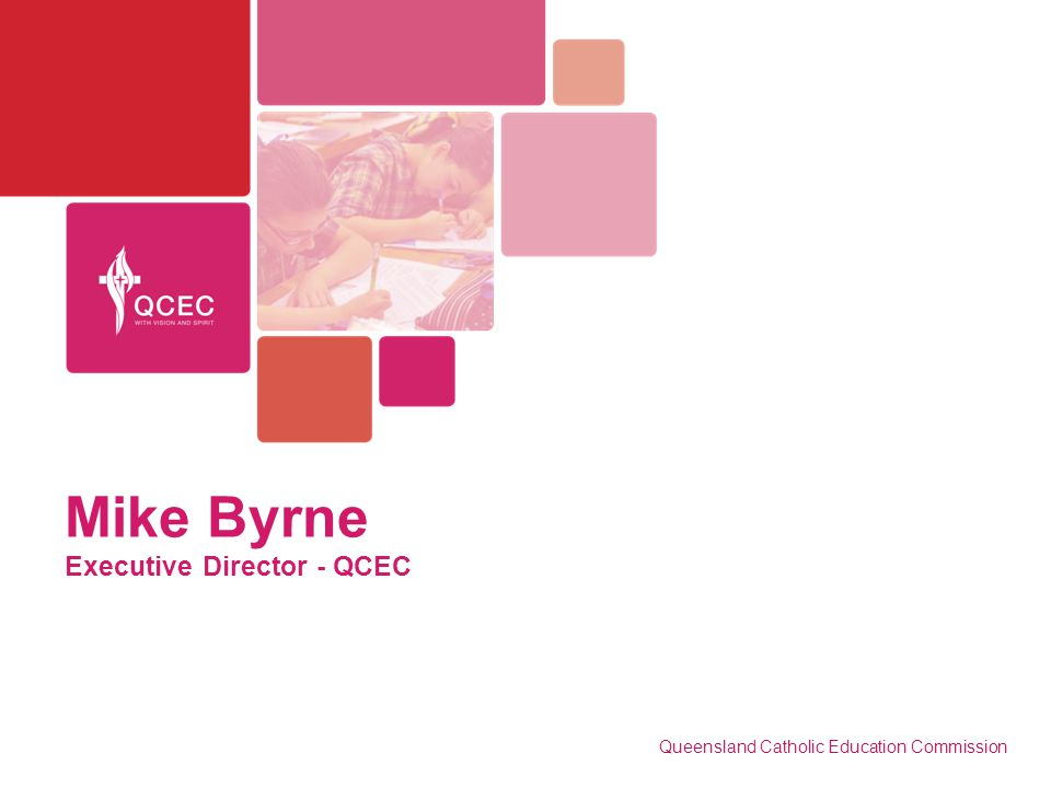 Mike Byrne Executive Director - QCEC Queensland Catholic Education Commission