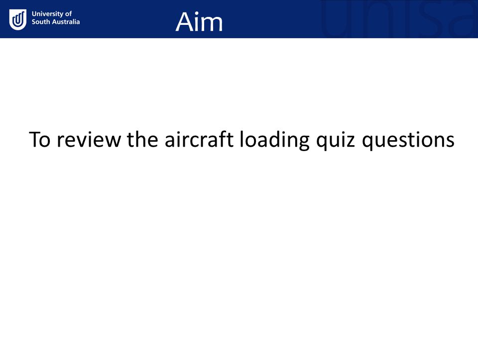Aim To review the aircraft loading quiz questions