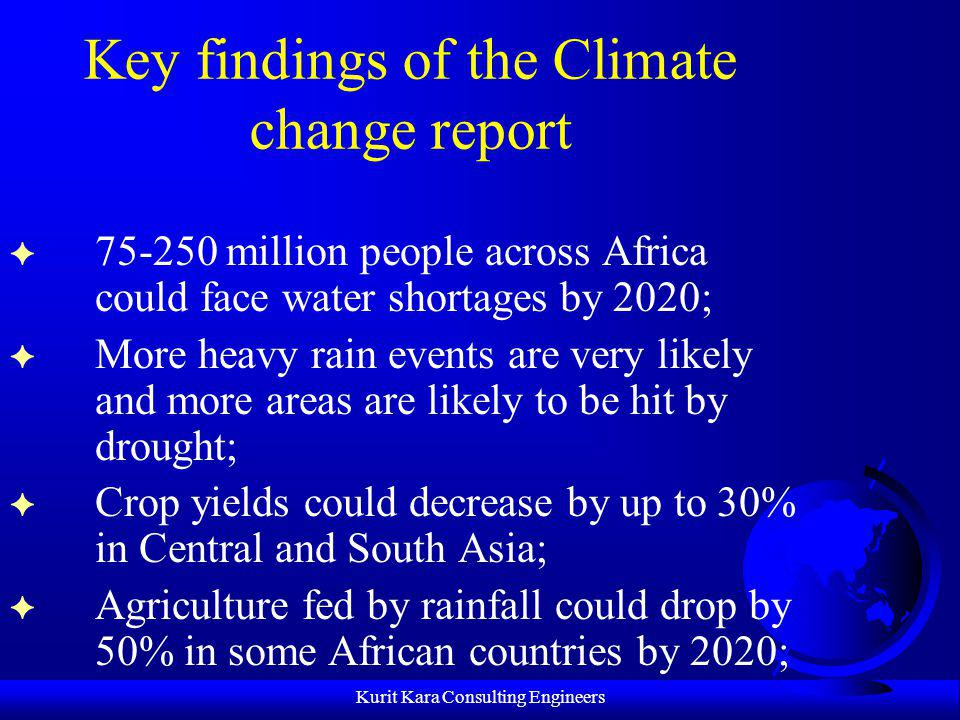 Key findings of the Climate change report F 75-250 million people across Africa could face water shortages by 2020; F More heavy rain events are very