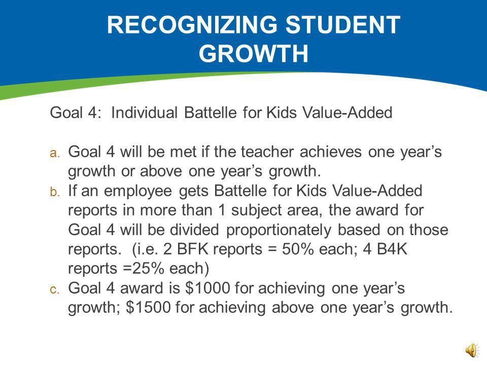 RECOGNIZING STUDENT GROWTH Goal 4: Individual Battelle for Kids Value-Added a.