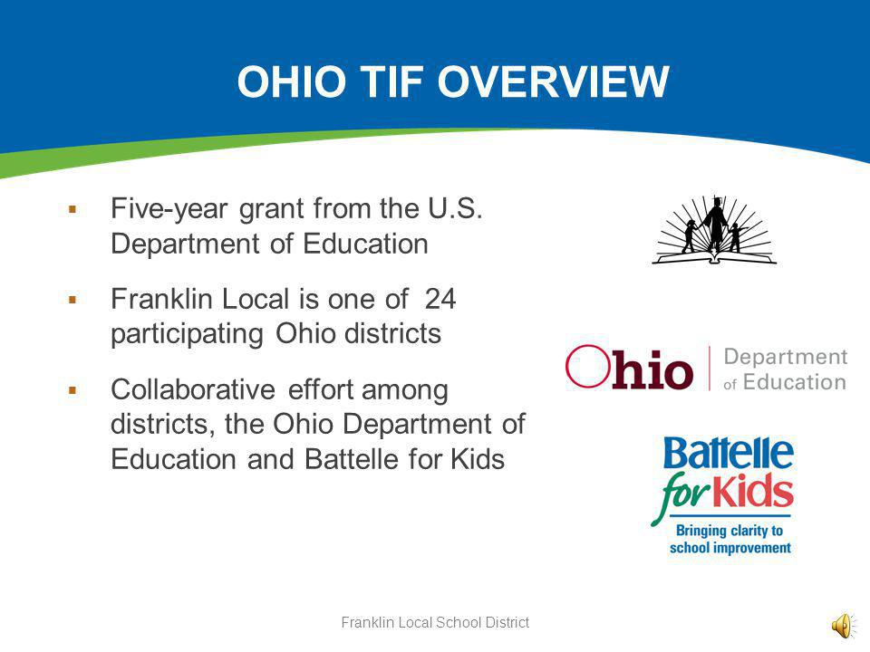 OHIO TIF OVERVIEW Five-year grant from the U.S.