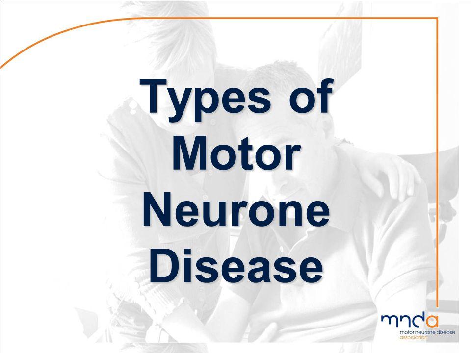 Types of Motor Neurone Disease