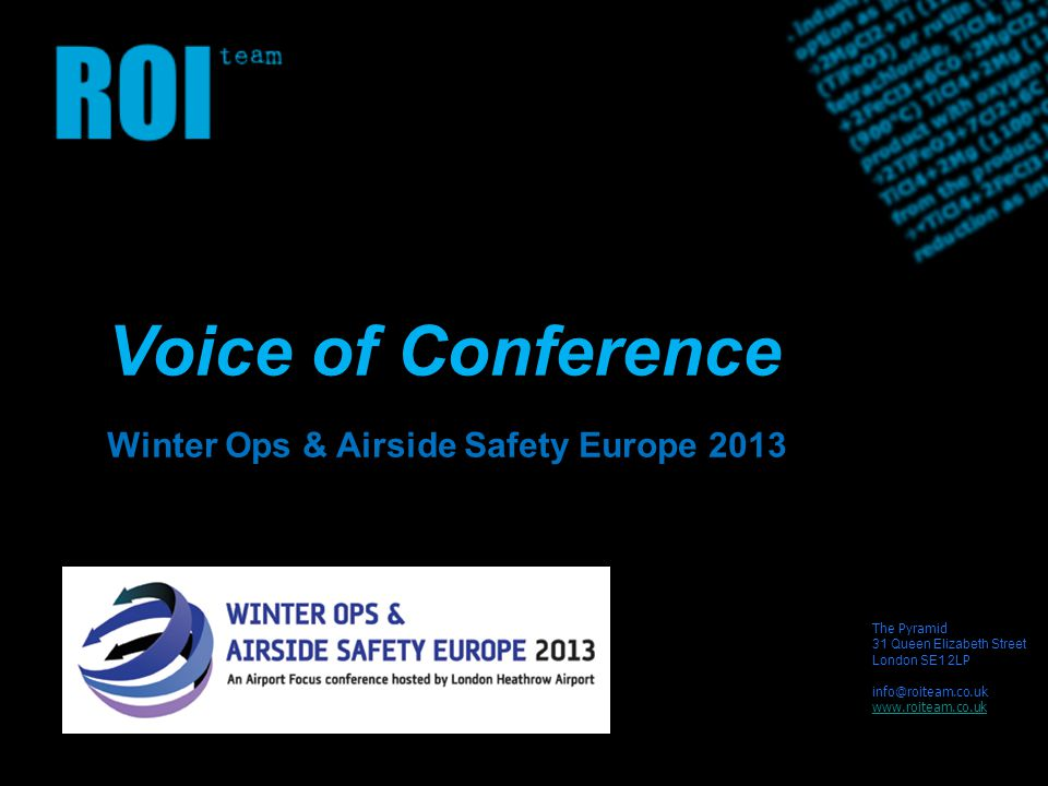 The Pyramid 31 Queen Elizabeth Street London SE1 2L P   Voice of Conference Winter Ops & Airside Safety Europe 2013