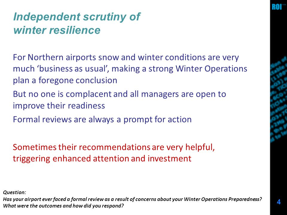 5 Snow Planning Before I came to this conference, I thought our snow planning was good - but after hearing discussion, I know its only just satisfactory European Airport Manager We are working to be ready for the worst case scenario.
