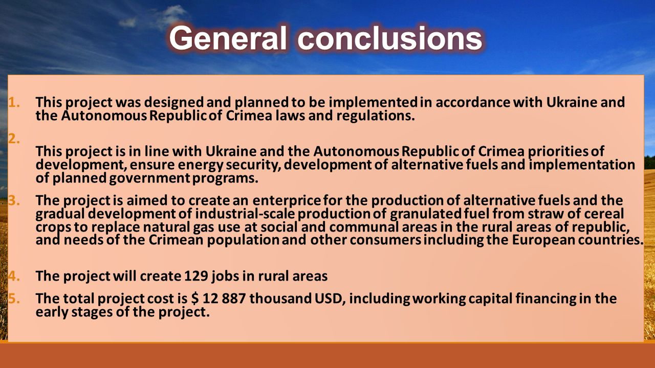 1. 1.This project was designed and planned to be implemented in accordance with Ukraine and the Autonomous Republic of Crimea laws and regulations. 2.