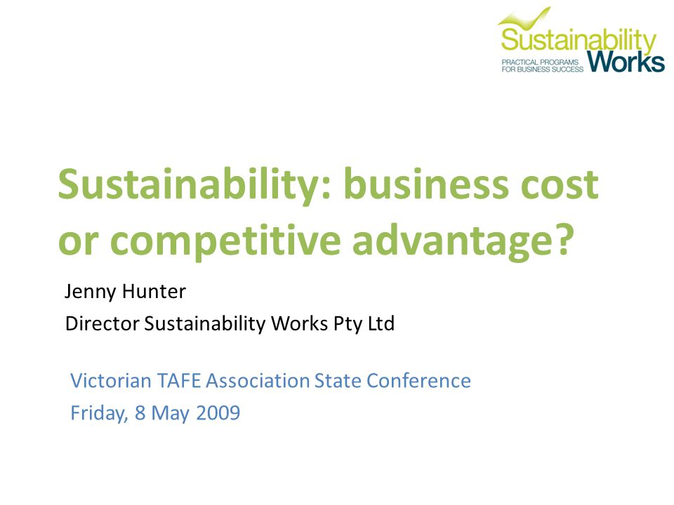 Sustainability: business cost or competitive advantage.