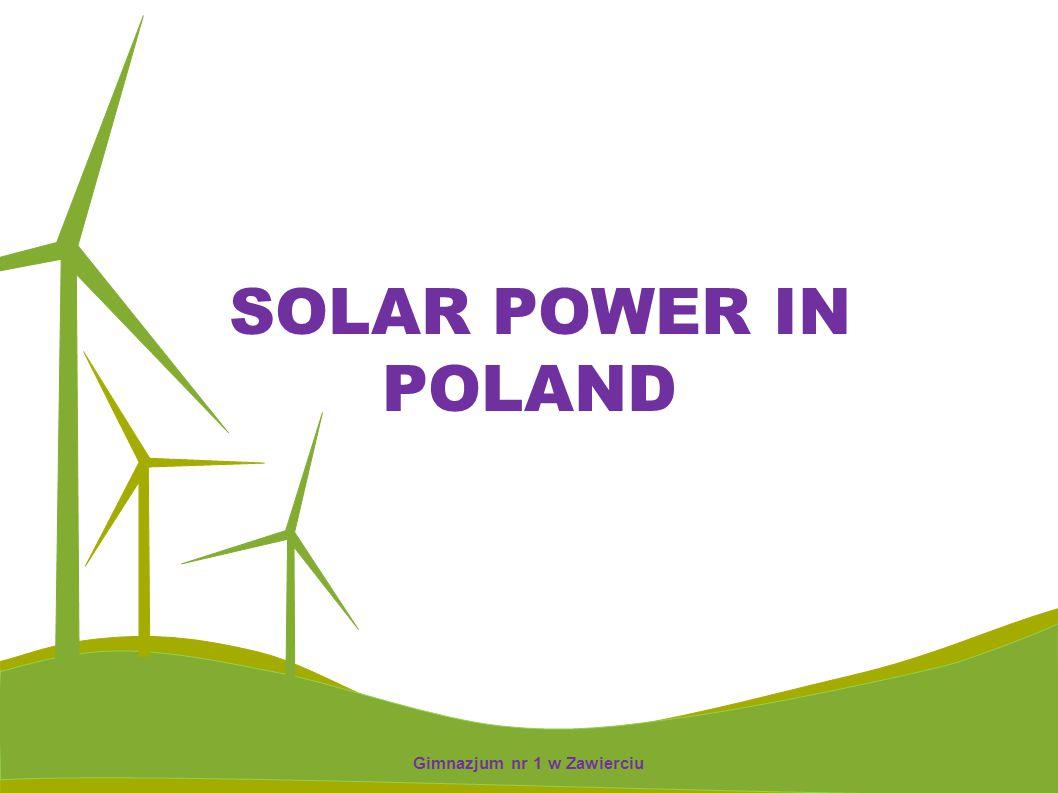 SOLAR POWER IN POLAND Gimnazjum nr 1 w Zawierciu