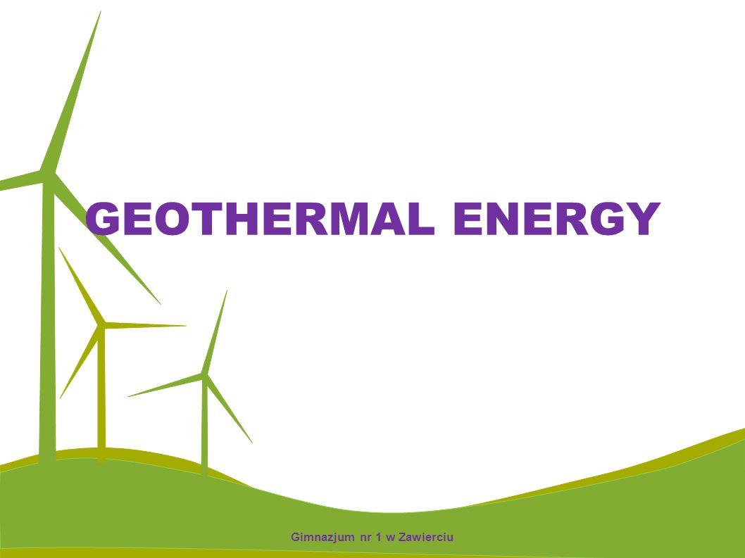 GEOTHERMAL ENERGY Gimnazjum nr 1 w Zawierciu