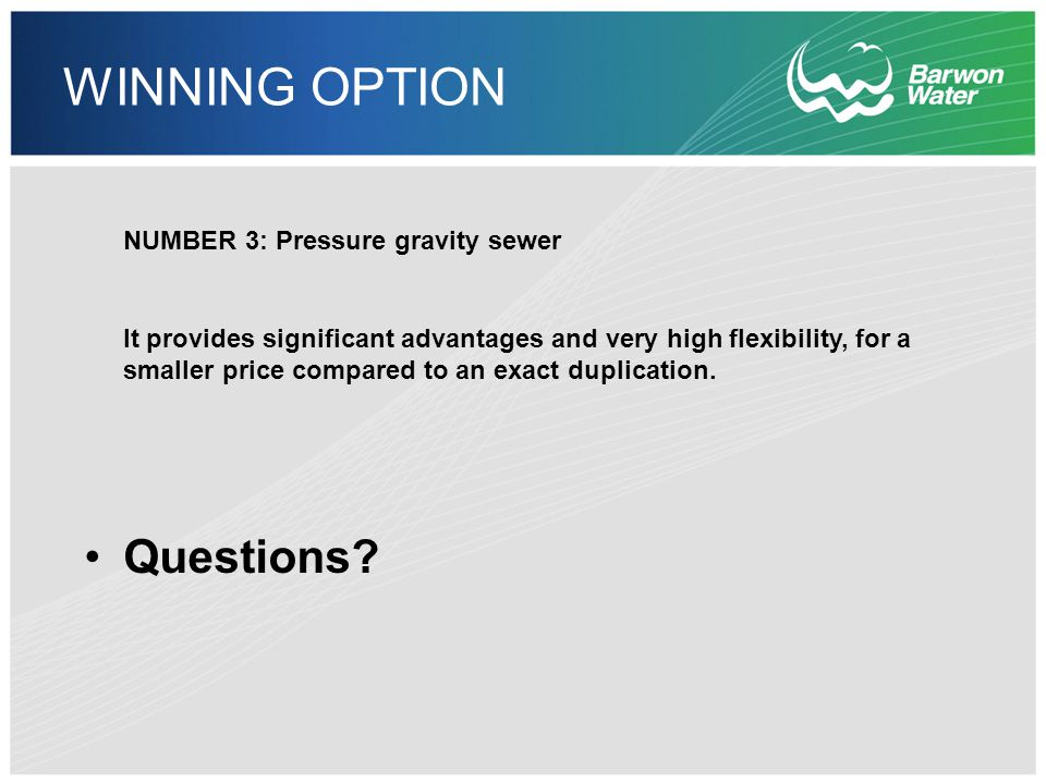 WINNING OPTION NUMBER 3: Pressure gravity sewer It provides significant advantages and very high flexibility, for a smaller price compared to an exact duplication.