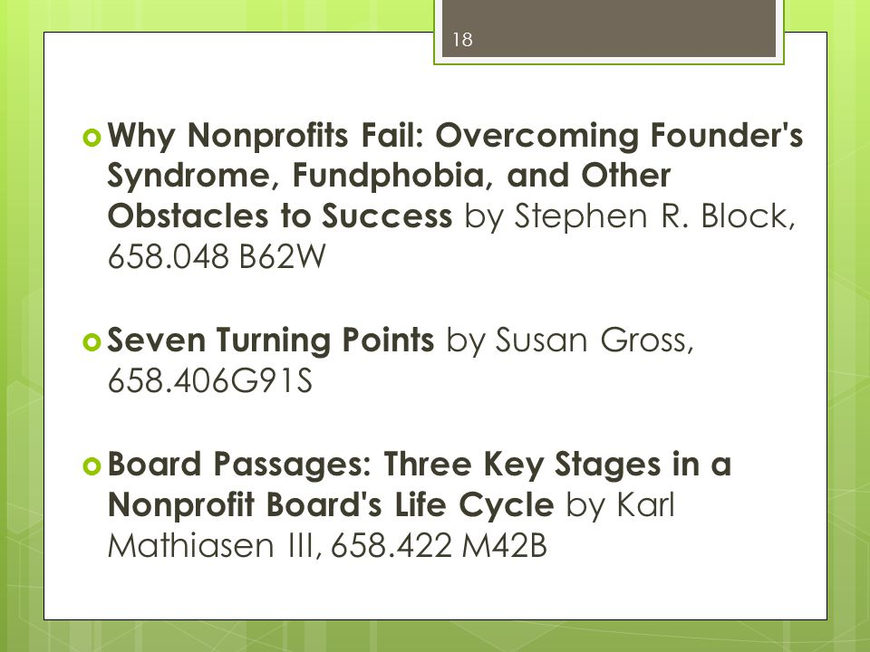 Why Nonprofits Fail: Overcoming Founder s Syndrome, Fundphobia, and Other Obstacles to Success by Stephen R.