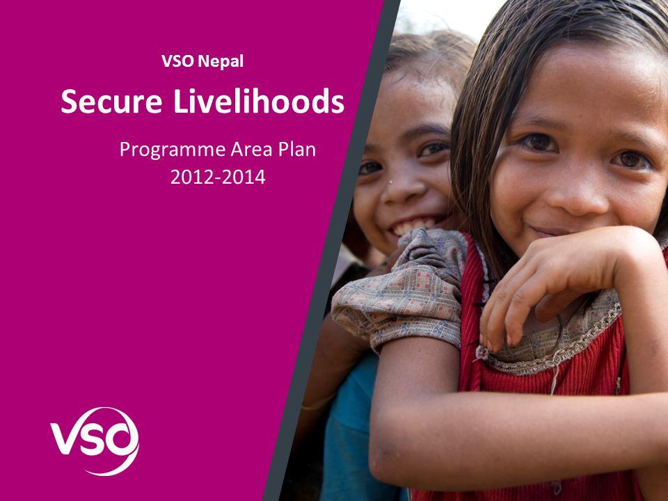 VSO Nepal Secure Livelihoods Programme Area Plan 2012-2014