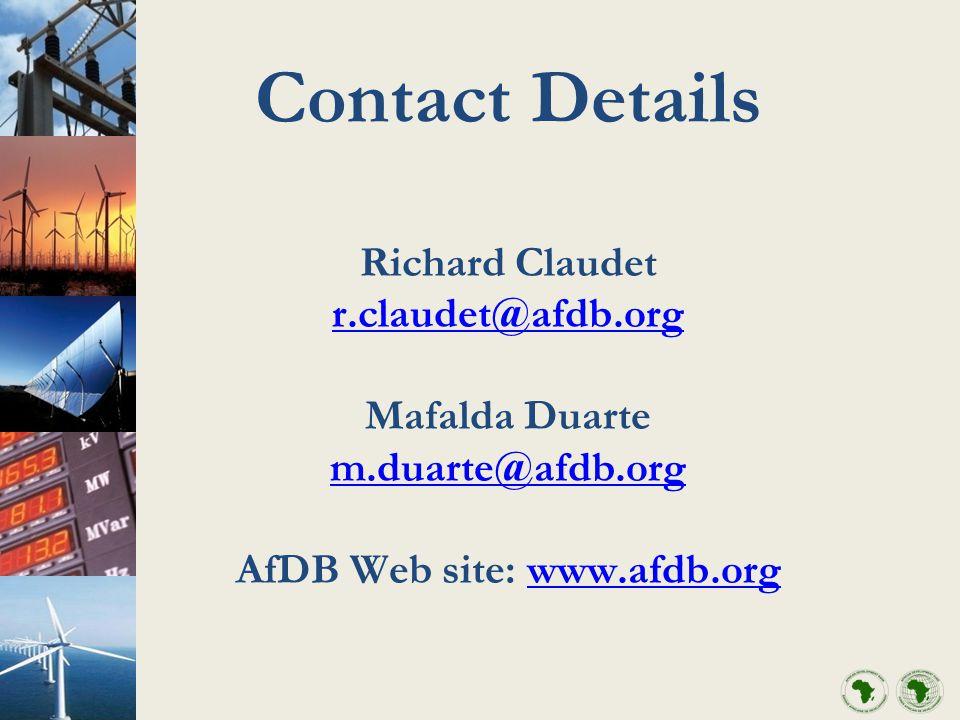 Contact Details Richard Claudet r.claudet@afdb.org Mafalda Duarte m.duarte@afdb.org AfDB Web site: www.afdb.org r.claudet@afdb.org m.duarte@afdb.org