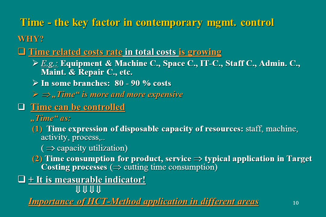 10 Time - the key factor in contemporary mgmt. control WHY.