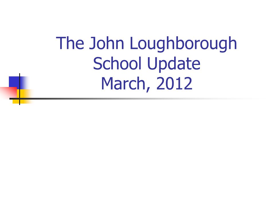 The John Loughborough School Update March, 2012