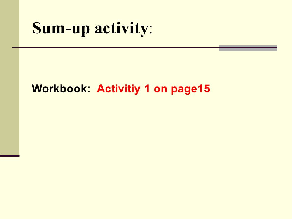 Sum-up activity: Workbook: Activitiy 1 on page15