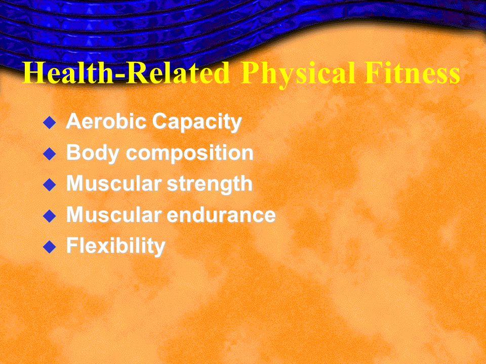 Skill-Related Physical Fitness u Agility u Speed u Coordination u Balance u Power u Reaction time