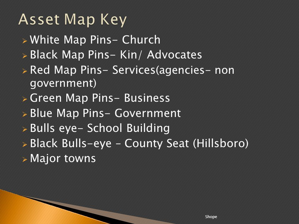 White Map Pins- Church Black Map Pins- Kin/ Advocates Red Map Pins- Services (agencies- non government) Green Map Pins- Business Blue Map Pins- Govern