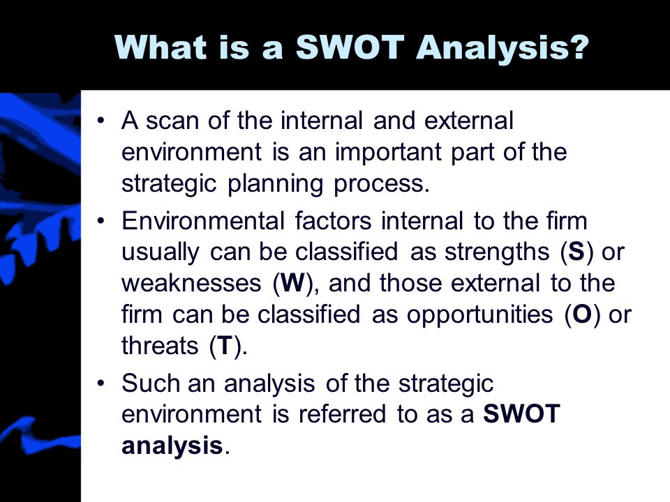 SWOT / TOWS Matrix To develop strategies that take into account the SWOT profile, a matrix of these factors can be constructed.