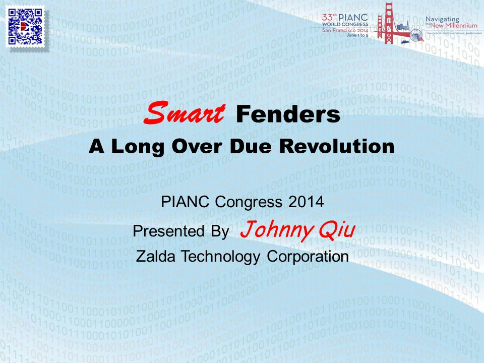 Smart Fenders A Long Over Due Revolution PIANC Congress 2014 Presented By Johnny Qiu Zalda Technology Corporation