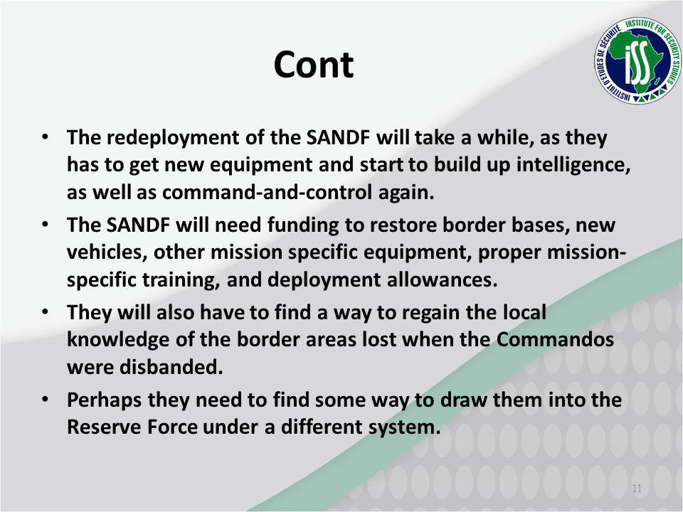11 Cont The redeployment of the SANDF will take a while, as they has to get new equipment and start to build up intelligence, as well as command-and-control again.